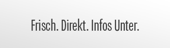 """Eine Werbeanzeige für den Nachrichtensuchdienst Infos Unter. Auf ihr ist der Text """"Frisch. Direkt. Infos Unter"""" zu lesen."""